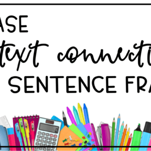 Text Connections and Sentence Frames