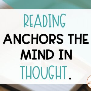 Reading anchors the mind in thought