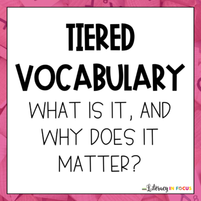 Tiered Vocabulary Instruction