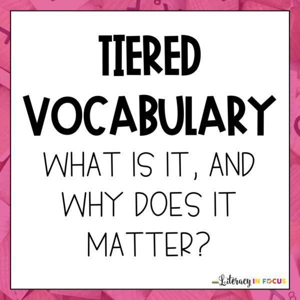 Tiered Vocabulary Instruction