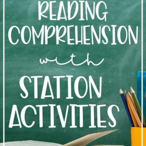 Reading Comprehension Station Activities