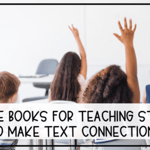 Picture Books for Text Connections