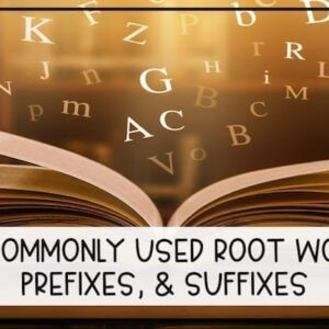 120 Commonly Used Roots, Prefixes, and Suffixes