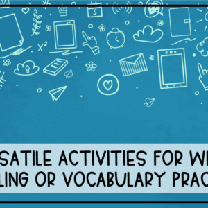 Activities for Weekly Spelling and Vocabulary