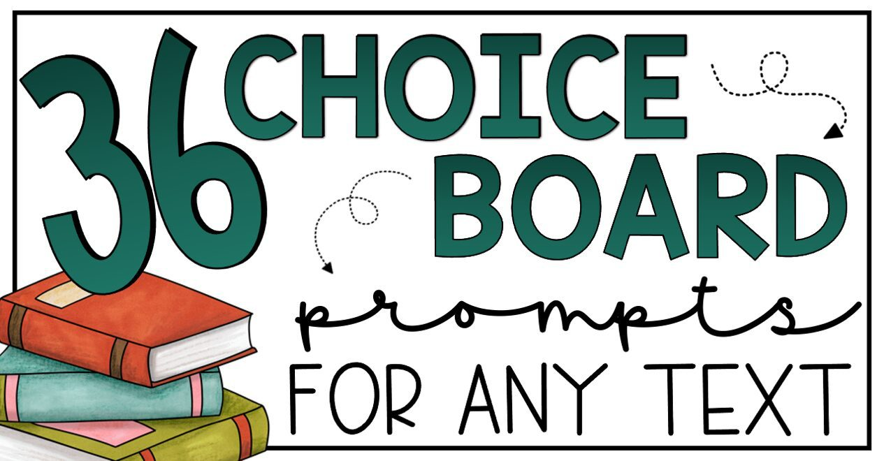36 Choice Board Prompts for Fiction and Non-Fiction Texts